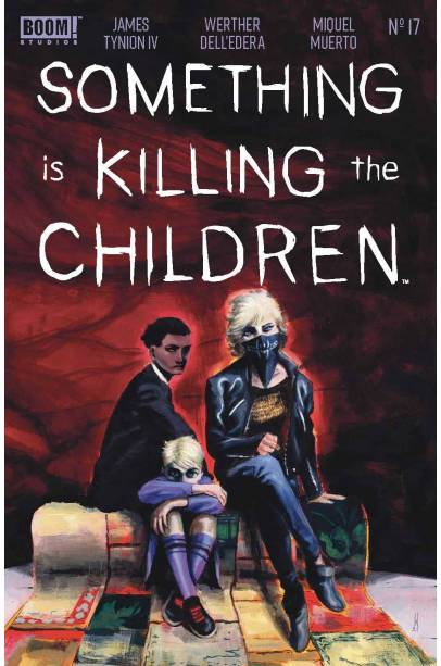 SOMETHING IS KILLING THE CHILDREN #17 CVR A DELL EDERA FIRST PRINTING