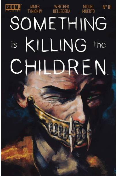 SOMETHING IS KILLING THE CHILDREN #18 CVR A DELL EDERA FIRST PRINTING